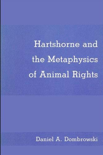 9780887067044: Hartshorne and the Metaphysics of Animal Rights (SUNY Series in Philosophy)