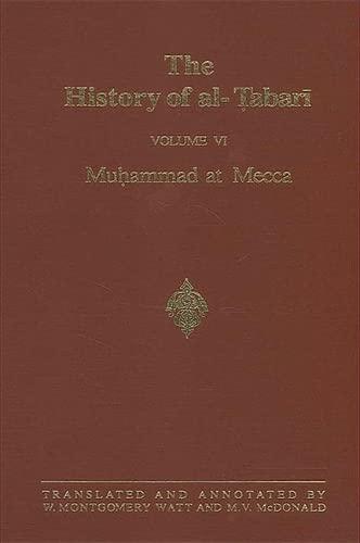 The History of Al-Tabari: Muhammad at Mecca: Watt, W. Montgomery