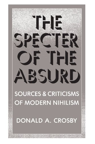9780887067204: The Specter of the Absurd: Sources and Criticisms of Modern Nihilism (Suny Series in Philosophy) (Intersections)