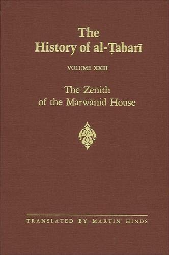 9780887067211: 23: The History of Al Tabari: The Zenith of the Marwanid House (TABARI//HISTORY OF AL-TABARI/TA'RIKH AL-RUSUL WA'L-MULUK) (English and Arabic Edition)