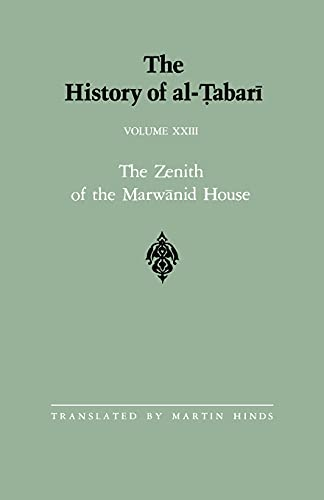 9780887067228: 023: The History of al-Tabari Vol. 23: The Zenith of the Marwanid House: The Last Years of 'Abd al-Malik and The Caliphate of al-Walid A.D. ... Eastern Studies) (English and Arabic Edition)
