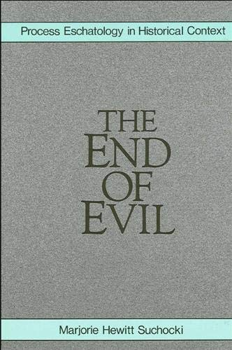 9780887067242: The End of Evil: Process Eschatology in Historical Context (Suny Series in Philosophy)