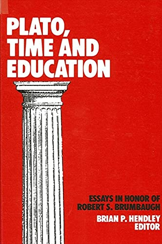 9780887067341: Plato, Time, and Education: Essays in Honor of Robert s Brumbaugh