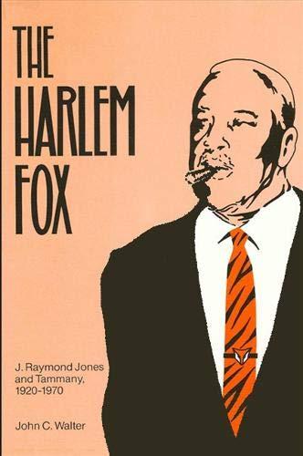 9780887067563: The Harlem Fox: J. Raymond Jones and Tammany, 1920-1970 (Suny Series in Afro-american Studies)