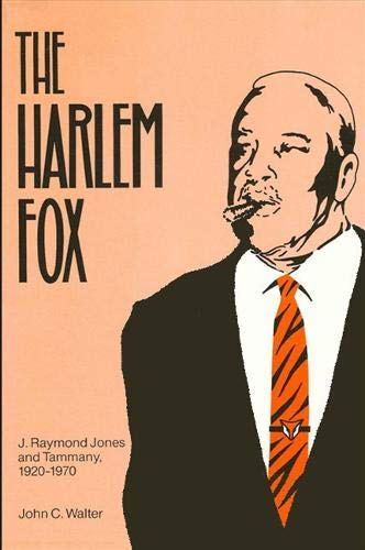 9780887067570: The Harlem Fox: J. Raymond Jones and Tammany, 1920-1970 (Suny Series in Afro-American Studies)