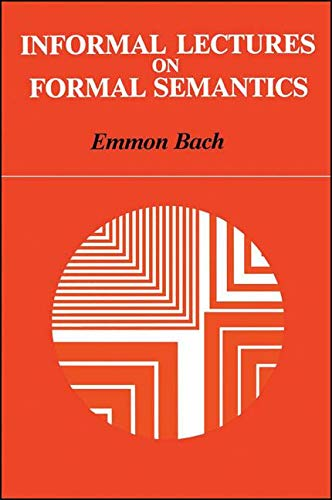 9780887067716: Informal Lectures on Formal Semantics (SUNY Series in Linguistics)