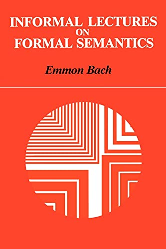 9780887067723: Informal Lectures on Formal Semantics (Suny Series in Linguistics)