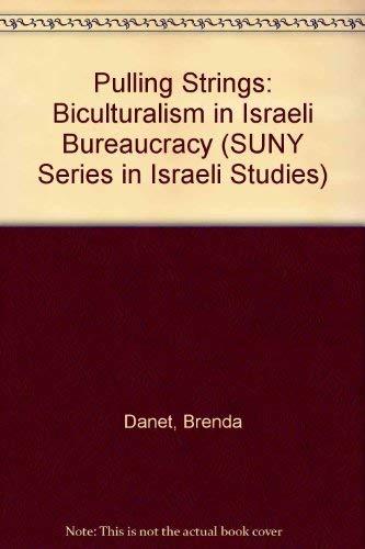 9780887067884: Pulling Strings: Biculturalism in Israeli Bureaucracy (Suny Series in Israeli Studies)