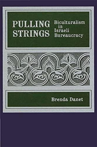 9780887067907: Pulling Strings: Biculturalism in Israeli Bureaucracy (Israeli Studies)