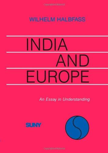 India and Europe : An Essay in Understanding: Halbfass, Wilhelm