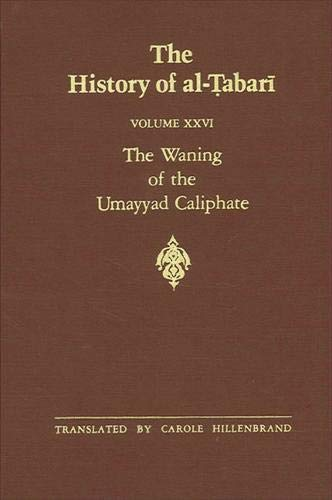 9780887068102: The History of al-Tabari Vol. 26: The Waning of the Umayyad Caliphate: Prelude to Revolution A.D. 738-745/A.H. 121-127 (SUNY series in Near Eastern Studies)