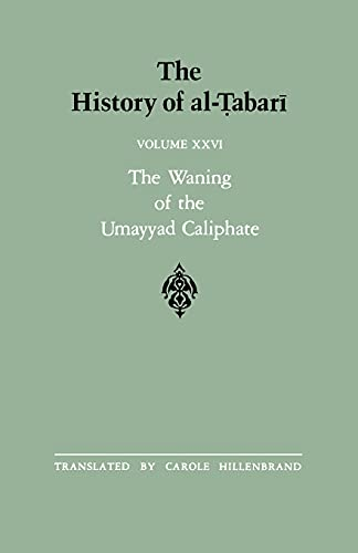 9780887068126: The History of al-Tabari Vol. 26: The Waning of the Umayyad Caliphate: Prelude to Revolution A.D. 738-745/A.H. 121-127 (SUNY series in Near Eastern Studies)