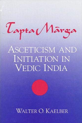 9780887068133: Tapta Marga: Asceticism and Initiation in Vedic India