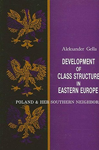 9780887068331: Development of Class Structure in Eastern Europe: Poland and Her Southern Neighbors