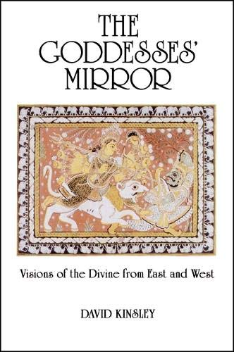 9780887068355: The Goddesses' Mirror: Visions of the Divine from East and West