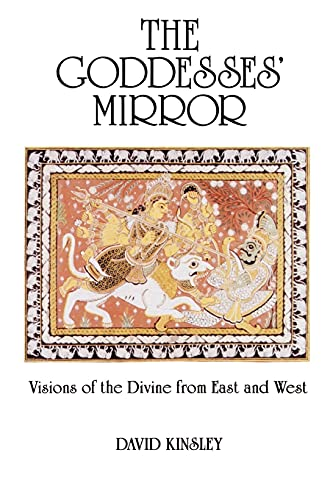 The Goddesses' Mirror : Visions of the: David R. Kinsley