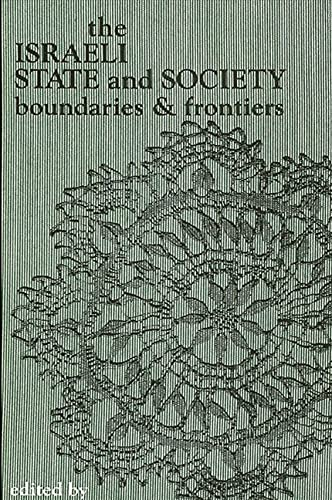 The Israeli State and Society: Boundaries and Frontiers (SUNY Series in Israeli Studies): Baruch ...