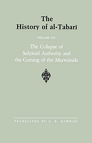 9780887068577: The History of al-Tabari Vol. 20: The Collapse of Sufyanid Authority and the Coming of the Marwanids: The Caliphates of Mu'awiyah II and Marwan I and ... 64-66 (SUNY series in Near Eastern Studies)
