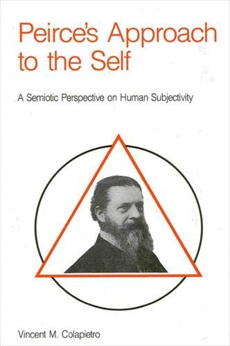 9780887068829: Pierce's Approach to the Self: A Semiotic Perspective on Human Subjectivity (SUNY Series in Philosophy)