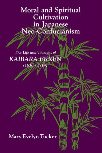 Moral and Spiritual Cultivation in Japanese Neo-Confucianism: The Life and Thought of Kaibara Ekk...