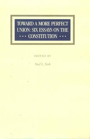 Toward a More Perfect Union: Six Essays on the Constitution