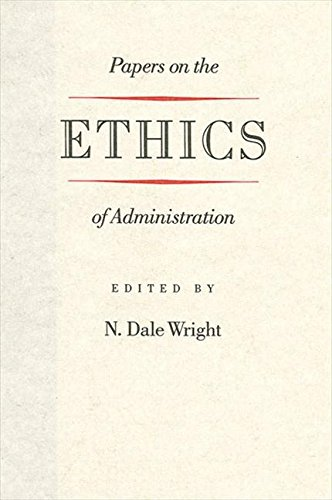 Papers on the Ethics of Administration