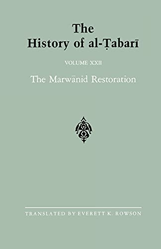 9780887069765: The History of al-Tabari Vol. 22: The Marwanid Restoration: The Caliphate of 'Abd al-Malik A.D. 693-701/A.H. 74-81 (SUNY series in Near Eastern Studies)