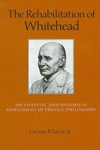 9780887069895: The Rehabilitation of Whitehead: An Analytic and Historical Assessment of Process Philosophy (Suny Series in Philosophy)