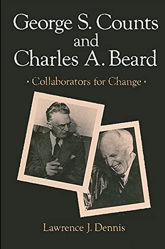 9780887069932: George S. Counts and Charles A. Beard: Collaborators for Change (SUNY series, The Philosophy of Education)