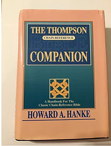 9780887071744: The Thompson Chain Reference Bible Companion: A Handbook for the Classic Chain Reference Bible