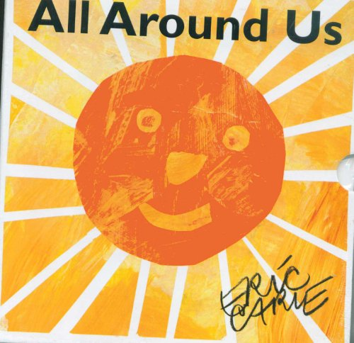 All Around Us: Carle, Eric