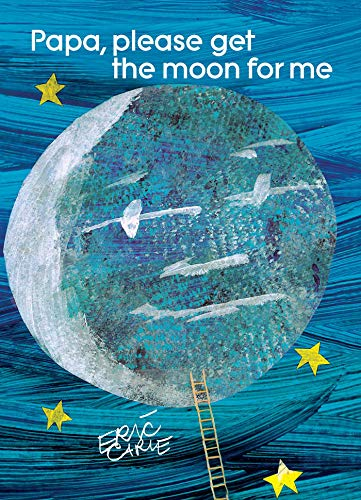 Papa, Please Get the Moon for Me (First Printing Signed): Carle, Eric