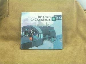 9780887080531: The Train to Grandma's
