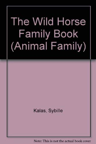 9780887081101: WILD HORSE FAMILY BOOK (Animal Family)