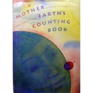 Mother Earth's Counting Book: Clements, Andrew