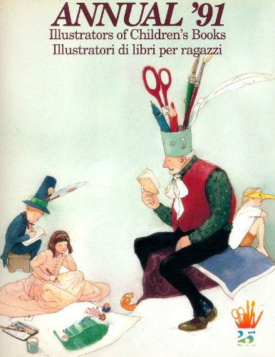 9780887081644: Annual '91 (Bologna Annual. Illustrators of Children's Books)