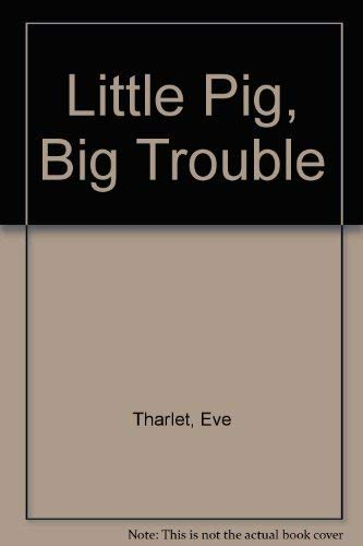 9780887082276: Little Pig, Big Trouble