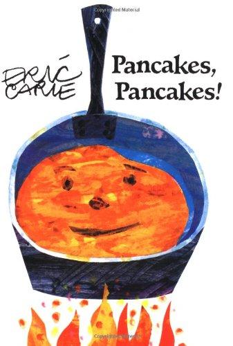 Pancakes, Pancakes!: Eric Carle