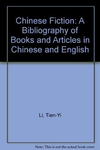 CHINESE FICTION: A Bibliography of Books and Articles in Chinese and English.: Li, Tien-Yi.