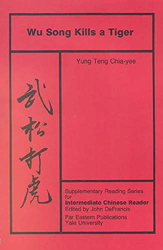 9780887101205: Wu Song Kills a Tiger: Volume Five, Supplementary Reading Series for Intermediate Chinese Reader (Far Eastern Publications Series)