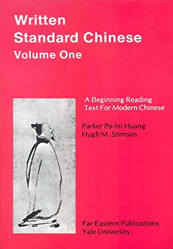 9780887101298: 001: Written Standard Chinese, Volume One: A Beginning Reading Text for Modern Chinese (Far Eastern Publications Series)