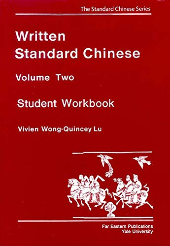 9780887101342: 002: Written Standard Chinese, Volume Two: Student Workbook (Far Eastern Publications Series)