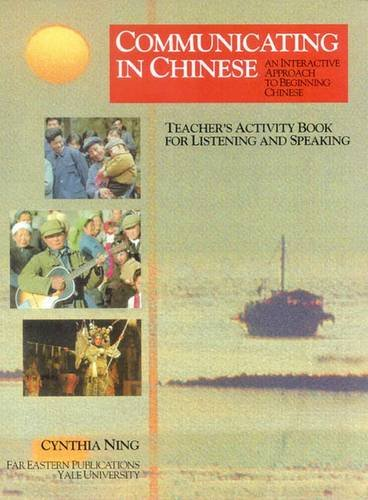 9780887101762: Communicating in Chinese : Teacher's Activity Book:Listening & Speaking (Communicating in Chinese Series; An Interactive Approach to Beginning Chinese) (Far Eastern Publications Series)