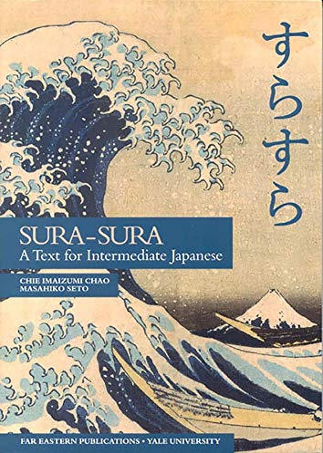 9780887101861: Sura-Sura: A Text for Intermediate Japanese (Far Eastern Publications Series)