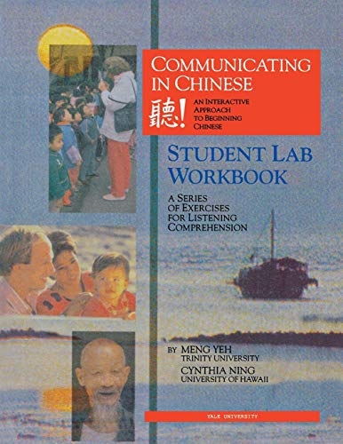 9780887101977: Communicating in Chinese: Student Lab Workbook: A Series of Exercises for Listening Comprehension: An Interactive Approach to Beginning Chinese (Far Eastern Publications Series)