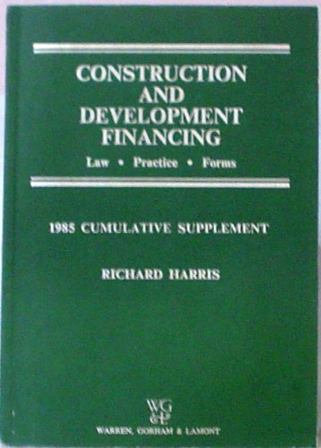 9780887123832: Construction and Development Financing: Law Practice Forms: 1985 Cumulative Supplement