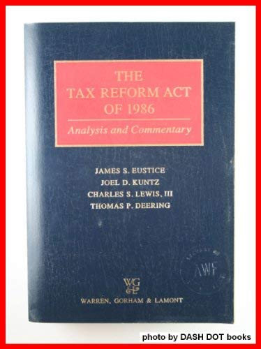 9780887127366: The Tax Reform Act of 1986: Analysis and commentary