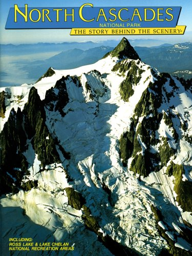 North Cascades The Story Behind the Scenery: WEISBERG (Saul)