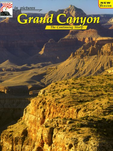 9780887140464: Grand Canyon (In Pictures... Nature's Continuing Story)
