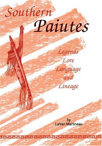 9780887140709: Southern Paiutes: Legends, Lore, Language and Lineage